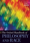 The Oxford Handbook of Philosophy and Race (Oxford Handbooks) Cover Image