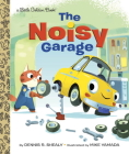 The Noisy Garage (Little Golden Book) Cover Image