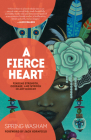 A Fierce Heart: Finding Strength, Courage, and Wisdom in Any Moment Cover Image