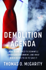 Demolition Agenda: How Trump Tried to Dismantle American Government, and What Biden Needs to Do to Save It Cover Image