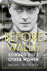Before Wallis: Edward VIII's Other Women Cover Image