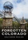 Forgotten Colorado: Southern Region (America Through Time) Cover Image