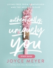 Authentically, Uniquely You Study Guide: Living Free from Comparison and the Need to Please Cover Image