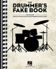 The Drummer's Fake Book: Easy-To-Use Drum Charts with Kit Legends and Lyric Cues Cover Image