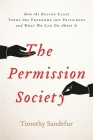 The Permission Society: How the Ruling Class Turns Our Freedoms Into Privileges and What We Can Do about It Cover Image