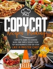 Copycat Recipe Making: Complete Guide to Cooking Quick and Simple Dishes From Top Restaurants Step-by-Step Like a Master Chef Kindle Edition Cover Image