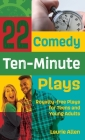 22 Comedy Ten-Minute Plays: Royalty-free Plays for Teens and Young Adults Cover Image