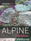 Success with Alpine Gardening (Success With...) Cover Image