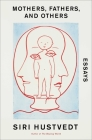 Mothers, Fathers, and Others: Essays Cover Image