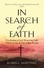 In Search of Faith: Developing a God-Honoring Faith While Living In Our Fallen World Cover Image