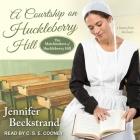 A Courtship on Huckleberry Hill Lib/E Cover Image