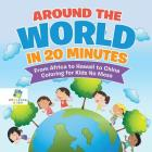 Around the World in 20 Minutes - From Africa to Hawaii to China - Coloring for Kids No Mess Cover Image