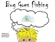 Bug Goes Fishing (Bug's Adventures #1) Cover Image