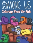 Among us Coloring book for kids: A Coloring Book for Kids with over 50 Unique and One-Sided Among Us Character Illustrations Cover Image