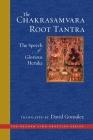 The Chakrasamvara Root Tantra: The Speech of Glorious Heruka (The Dechen Ling Practice Series) Cover Image