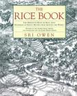 The Rice Book: The Definitive Book on Rice, with Hundreds of Exotic Recipes from Around the World Cover Image