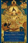 The Nectar of Manjushri's Speech: A Detailed Commentary on Shantideva's Way of the Bodhisattva Cover Image