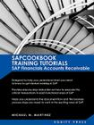 SAP Training Tutorials: SAP Fico AR Sapcookbook Training Tutorials SAP Financials Accounts Receivable (Sapcookbook SAP Fico Training Resource Cover Image