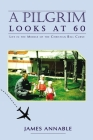 A Pilgrim Looks at 60: Life in the Middle of the Christian Bell Curve Cover Image