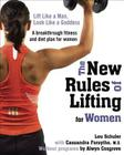 The New Rules of Lifting for Women: Lift Like a Man, Look Like a Goddess Cover Image