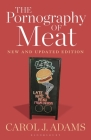 The Pornography of Meat: New and Updated Edition Cover Image