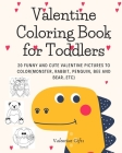 Valentine Coloring Book for Toddlers: 20 funny and cute valentine pictures to color(Monster, Rabbit, Penguin, Bee and Bear..etc) Cover Image