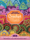 Beyond the Square Crochet Motifs: 144 circles, hexagons, triangles, squares, and other unexpected shapes Cover Image