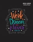 Work Hard Dream Big Never Give Up: 2021-2022 Monthly Planner: Large Two Year Planner Cover Image