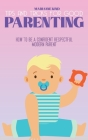 Tips and Tricks For Good Parenting: How to be a Confident Respectful Modern Parent Cover Image
