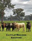 Cattle Record Keeping: Beef Calving Log, Farm Business, Track Livestock Breeding, Calves Journal, Immunizations & Vaccines Book, Cow Income & Cover Image