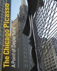 The Chicago Picasso: A Point of Departure Cover Image