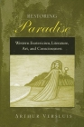Restoring Paradise: Western Esotericism, Literature, Art, and Consciousness Cover Image