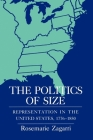 The Politics of Size: Representation in the United States, 1776-1850 Cover Image