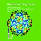 Krebsforschung Heute: Berichte Aus Dem Deutschen Krebsforschungszentrum 2002 Cover Image
