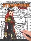 Steampunk Babes Adults Coloring Book: with beautiful gorgeous steampunk victorian women babe girls for adults relaxation art large creativity grown up Cover Image