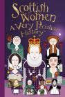 Scottish Women: A Very Peculiar History(tm) Cover Image