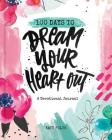 100 Days to Dream Your Heart Out Cover Image