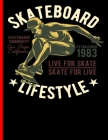 Skateboard Lifestyle Live For Skate Skate For Live Skateboard Community San Diego California Established 1983: Skateboard Exercise Book College Ruled (Skateboarding #5) Cover Image