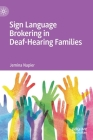 Sign Language Brokering in Deaf-Hearing Families Cover Image