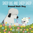 Sheep Dog and Sheep Sheep: Baaad Hair Day Cover Image