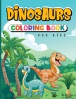 Dinosaurs Coloring Book for Kids: A Dino for Your Kid! Cover Image