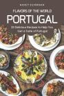 Flavors of the World - Portugal: 25 Delicious Recipes to Help You Get a Taste of Portugal Cover Image