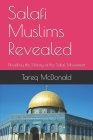 Salafi Muslims Revealed: Unveiling the History of the Salafi Movement Cover Image