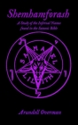 Shemhamforash: A study of the Infernal Names found in the Satanic Bible Cover Image