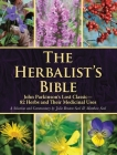 The Herbalist's Bible: John Parkinson's Lost Classic—82 Herbs and Their Medicinal Uses Cover Image