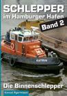 Schlepper im Hamburger Hafen - Band 2: Die Binnenschlepper Cover Image