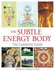The Subtle Energy Body: The Complete Guide Cover Image