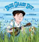 Blue Grass Boy: The Story of Bill Monroe, Father of Bluegrass Music Cover Image