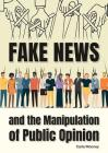 Fake News and the Manipulation of Public Opinion Cover Image