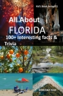 All about Florida: 100+ Interesting Facts & Trivia Cover Image